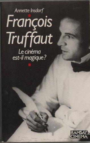 François Truffaut le cinema est-il magique ?