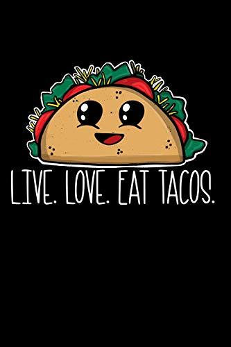 Live Love Eat Tacos: A Journal Featuring a Cute Kawaii Tex-Mex Taco Friend
