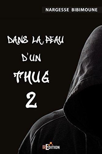 Dans la peau d'un Thug 2