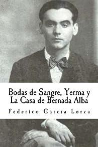 Bodas de Sangre, Yerma y La Casa de Bernada Alba par Federico García Lorca