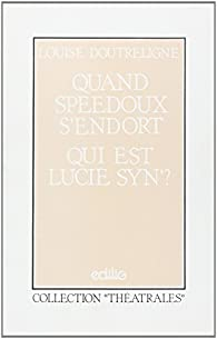 Quand Speedoux s'endort, Qui est Lucie Syn ? par Louise Doutreligne
