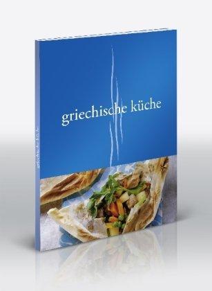 Mediterrane Köstlichkeiten: Griechenland. Griechische Küche