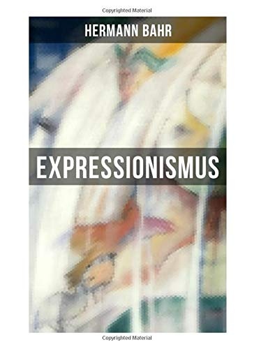 Expressionismus: Eine kritische Schrift