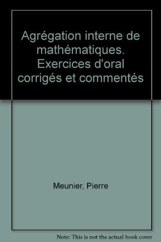 Agrégation interne de mathématiques, tome 1