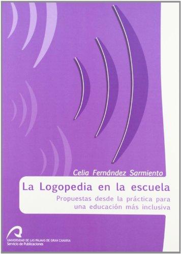 La logopedia en la escuela: Propuestas desde la práctica para una educación más inclusiva (Monografía)