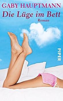 Die Lüge im Bett: Roman