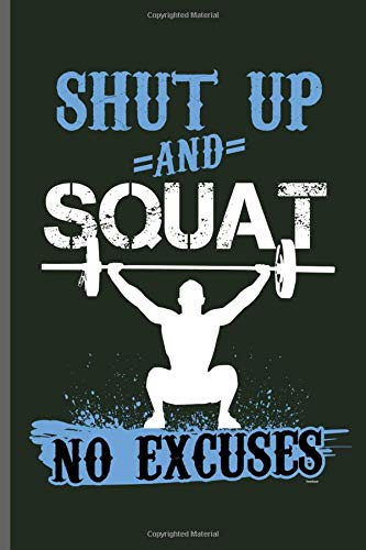 01747a105a Shut up and Squat no excuses: Training and Gym notebooks gift (6