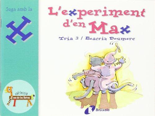 L'experiment d'en Max (x): Juga amb la x (Catalá - A Partir De 3 Anys - Llibres Didàctics - Zoo De Les Lletres) por Beatriz Doumerc