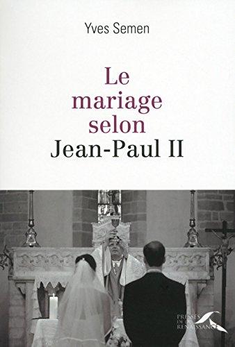Le mariage selon Jean-Paul II par Yves SEMEN