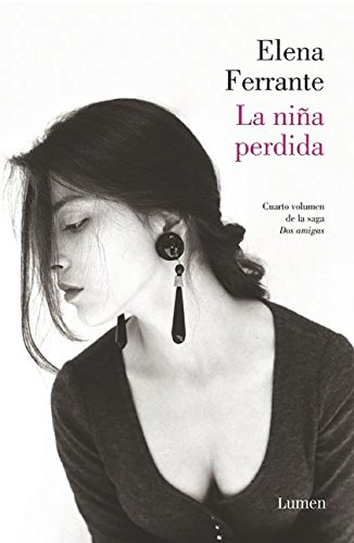 La Nina Perdida (DOS Amigas #4) / (The Story of the Lost Child: Neapolitan Novels Book Four) (Dos Amigas / Two Friends)