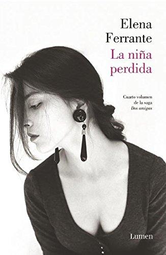 La Nina Perdida (DOS Amigas #4) / (The Story of the Lost Child: Neapolitan Novels Book Four) (Dos Amigas / Two Friends) par Elena Ferrante