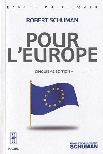 Pour l'Europe par  Robert Schuman