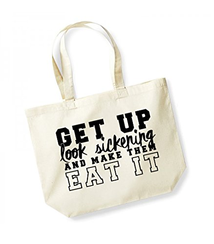 Get Up, Look Sickening and Make Them Eat It- Large Canvas Fun Slogan Tote Bag Natural/Black