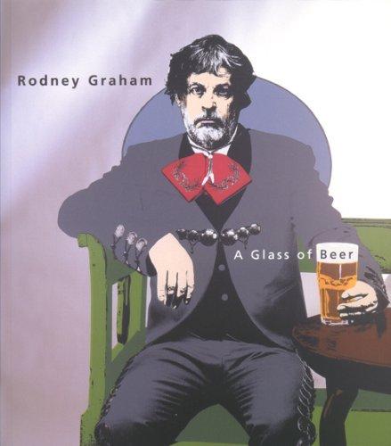 Rodney graham, a glass of beer