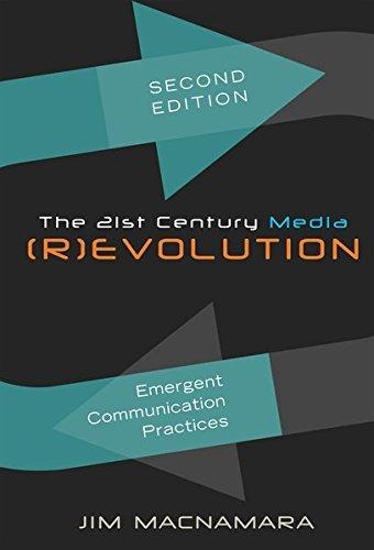 The 21st Century Media (R)evolution: Emergent Communication Practices. Second Edition by Jim Macnamara (2013-11-22) par Jim Macnamara