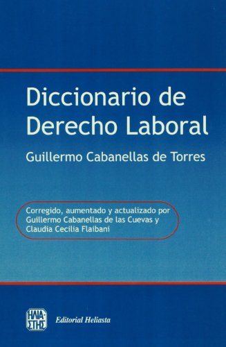 Diccionario de Derecho Laboral por Guillermo Cabanellas De Torres