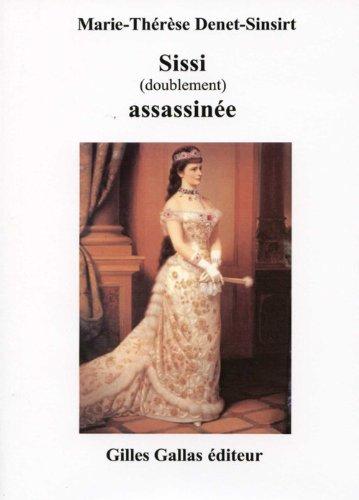 Sissi (Doublement) Assassinee par M.T. Denet-Sinsirt