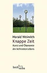 Knappe Zeit: Kunst und Ökonomie des befristeten Lebens (Beck'sche Reihe)