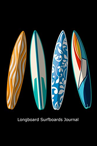 Longboard Surfboards Journal: Funny Beach Surfing Lovers Gift Notebook