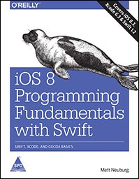 iOS 8 Programming Fundamentals with Swift: Swift, Xcode and Cocoa Basics