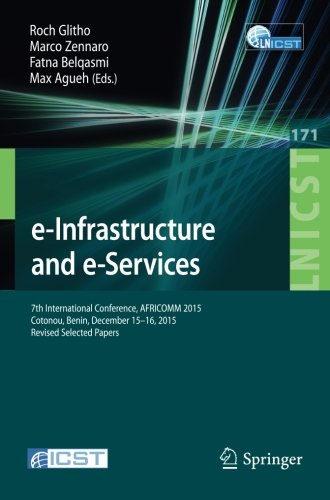 E-infrastructure and E-services: 7th International Conference, Africomm 2015, Cotonou, Benin, December 15-16, 2015. Revised Selected Papers