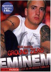 Ground zero. Eminem. Vita di un nemico pubblico pdf