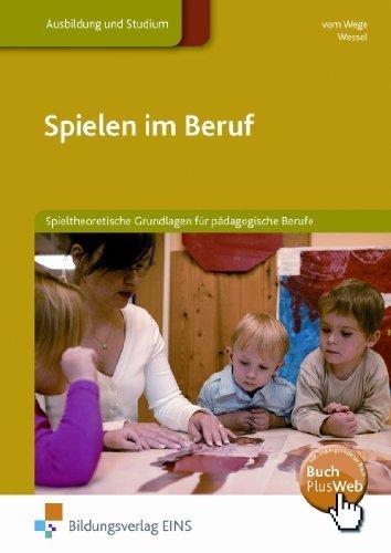 Spielen im Beruf. Spieltheoretische Grundlagen für pädagogische Berufe. Lehr-/Fachbuch von Brigitte vom Wege (2012) Taschenbuch