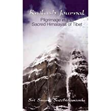 { KAILASH JOURNAL: PILGRIMAGE INTO THE HIMALAYAS (ENGLISH, TAMIL) } By Satchidananda, Sri S ( Author ) [ Jan - 1984 ] [ Paperback ]