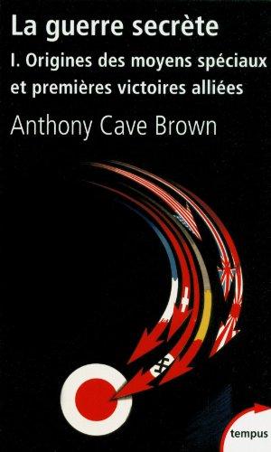 La guerre secrète (1) par Anthony CAVE BROWN