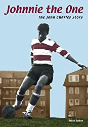Johnnie the One: The John Charles Story