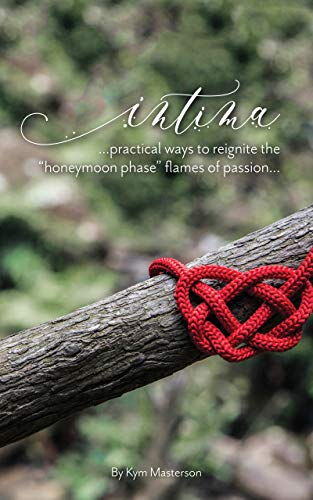 """Intima: Practical ways to reignite the """"honeymoon phase"""" flames of"""