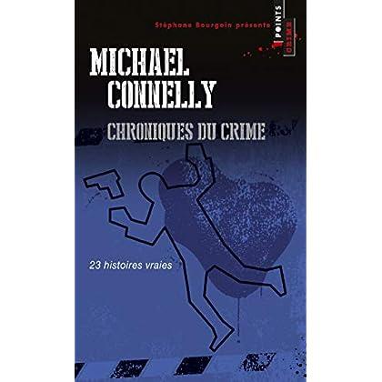 Chroniques du crime. 23 histoires vraies