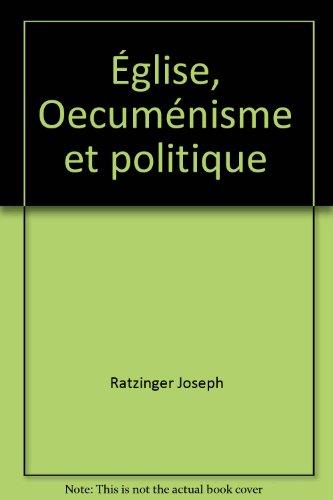 Eglise, oecuménisme et politique par Joseph Ratzinger