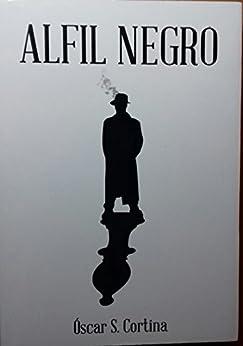 Alfil Negro por Óscar S. Cortina epub