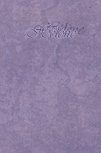 Hélène: Petit Journal personnel de 121 pages lignées avec couverture mauve avec un prénom de femme (fille) : Hélène par Phil Polissou
