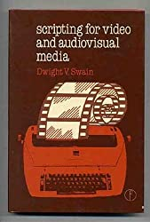 Scripting for Video and Audiovisual Media by Dwight V. Swain (1981-09-01)