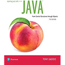 Starting Out with Java: From Control Structures through Objects (What's New in Computer Science)