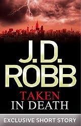 Taken in Death: In Death Novella