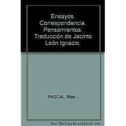 Ensayos. Correspondencia. Pensamientos. Traducción de Jacinto León Ignacio. b...