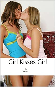 Girl Kisses Girl (English Edition) von [Evelyn]