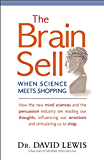 The Brain Sell: When Science Meets Shopping (English Edition)