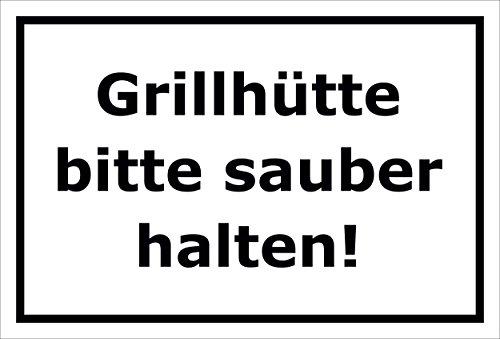 Schild – Grillhütte bitte sauber halten – 15x20cm, 30x20cm und 45x30cm – Bohrlöcher Aufkleber Hartschaum Aluverbund -S00192A