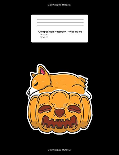Composition Notebook - Wide Ruled: Sleeping Corgi Pumpkin Cute Dog Lover Gift - Black Blank Lined Exercise Book - Back To School Gift For Students, Kids, Teens, Boys, Girls - 7.5