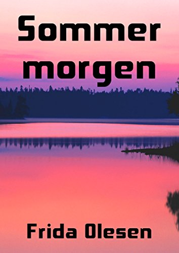 Sommer morgen (Danish Edition) por Frida  Olesen
