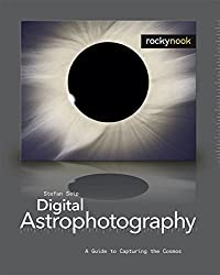 Digital Astrophotography: A Guide to Capturing the Cosmos by Stefan Seip (2007-12-15)