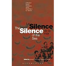 [The Silence of the Sea / Le Silence De La Mer: A Novel of French Resistance During the Second World War by 'vercors'] (By: Lawrence D. Stokes) [published: April, 2002]