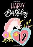Happy Birthday 12: Birthday Books for Girls, Birthday Journal Notebook for 12 Year