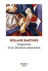 Fragments d'un discours amoureux par Roland Barthes