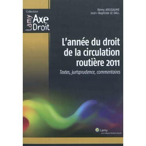 L'année du droit de la circulation routière 2011 : Textes, jurisprudence, commentaires de Rémy Josseaume (7 juin 2012) Broché