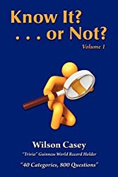 Know It? or Not? Vol. 1 by Wilson Casey (2009-03-17)